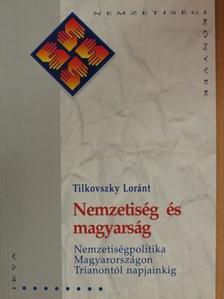Tilkovszky Loránt - Nemzetiség és magyarság [antikvár]