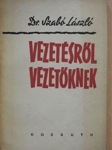 Dr. Szabó László - Vezetésről vezetőknek [antikvár]