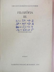 Dr. Kiss István - Filozófia III. [antikvár]
