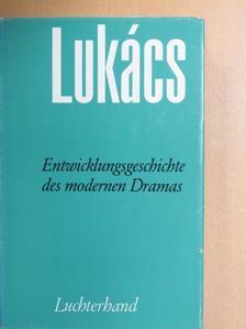 Georg Lukács - Entwicklungsgeschichte des modernen Dramas [antikvár]