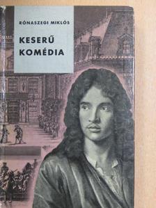 Rónaszegi Miklós - Keserű komédia [antikvár]