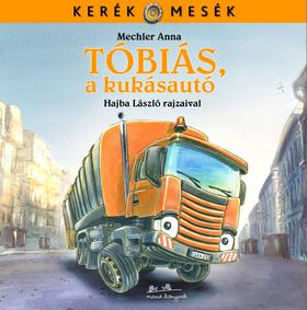 Hajba László - Tóbiás, a kukásautó - Kerék mesék 3.