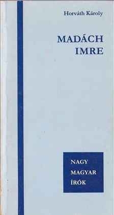Horváth Károly - Madách Imre [antikvár]