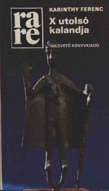Karinthy Ferenc - X utolsó kalandja [antikvár]