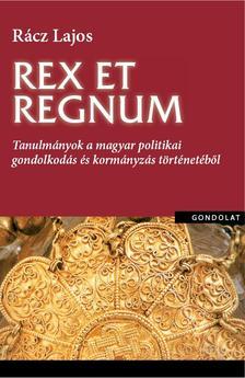 Bokor Tamás - Rex et regnum. Tanulmányok a magyar politikai gondolkodás történetéből