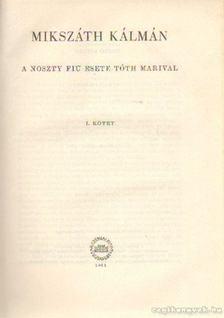 MIKSZÁTH KÁLMÁN - A Noszty fiú esete Tóth Marival I-II. kötet egyben [antikvár]