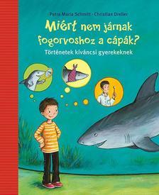Petra Maria Schmitt - Miért nem járnak fogorvoshoz a cápák?