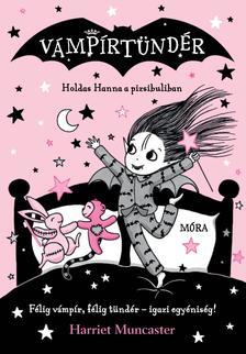 Harriet Muncaster - Holdas Hanna a pizsibuliban