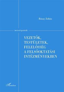 Rónay Zoltán - Vezetők, testületek, felelősség a felsőoktatási intézményekben