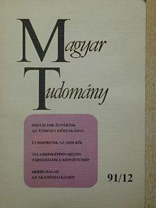 Balogh Tibor - Magyar Tudomány 1991. december [antikvár]