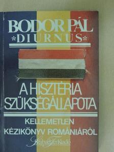 Bodor Pál - A hisztéria szükségállapota [antikvár]