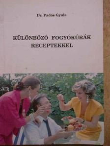 Dr. Pados Gyula - Különböző fogyókúrák receptekkel [antikvár]