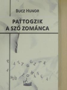 Bucz Hunor - Pattogzik a szó zománca [antikvár]
