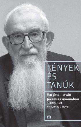 Hargittai István - Jeremiás nyomában - Beszélgetések Komoróczy Gézával