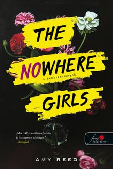 Amy Reed - The Nowhere Girls - A Senkise-lányok