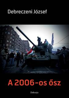 DEBRECZENI JÓZSEF - A 2006-os ősz