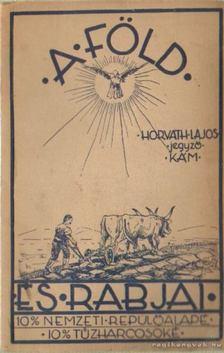 Horváth Lajos - A Föld és rabjai [antikvár]