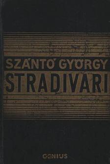 Szántó György - Stradivari I-II. kötet egyben [antikvár]