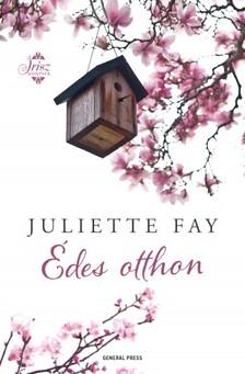 Juliette Fay - Édes otthon [eKönyv: epub, mobi]