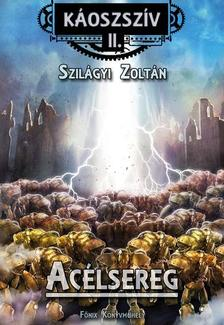 Szilágyi Zoltán - Acélsereg