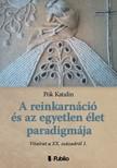 Katalin Pók - A reinkarnáció és az egyetlen élet paradigmája - Vitairat a XX. századról 1. [eKönyv: epub, mobi]
