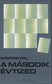 BÁRDOS PÁL - A második évtized [antikvár]