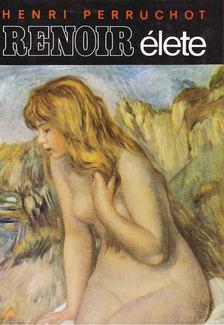 HENRI PERRUCHOT - Renoir élete [antikvár]