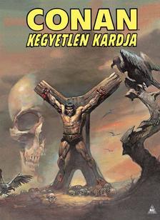 Howard, Robert E. - Conan kegyetlen kardja
