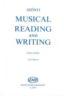 SZŐNYI ERZSÉBET - MUSICAL READING AND WRITING PUPIL`S BOOK VOLUME III