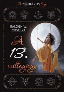 Balogh W. Orsolya - A 13. csillagjegy (A zodiákus lány)