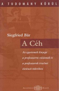 Siegfried Bär - A Céh [antikvár]