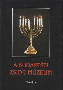 Benoschofsky Ilona, Scheiber Sándor - A Budapesti Zsidó Múzeum [antikvár]