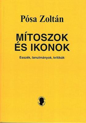 Pósa Zoltán - Mítoszok és Ikonok