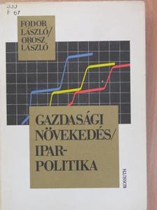 Fodor László - Gazdasági növekedés/Iparpolitika [antikvár]