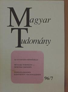 Bencze Gyula - Magyar Tudomány 1996. július [antikvár]