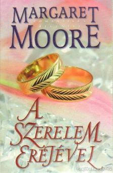 Margaret Moore - A szerelem erejével [antikvár]