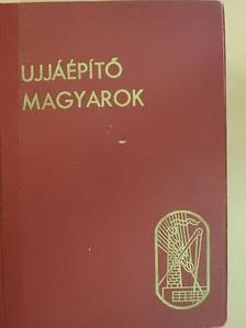 A. Nagy György - Újjáépítő magyarok [antikvár]
