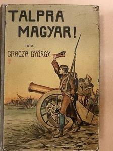 Gracza György - Talpra magyar!... [antikvár]