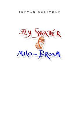 ISTVÁN SZEIVOLT - Fly Swatter & Milo-Broom