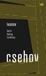 Anton Pavlovics Csehov - Ivanov - Spiró György fordítása [eKönyv: epub, mobi]