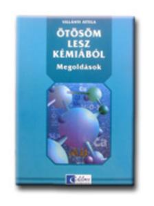 Villányi Attila - Mk-2382-3 Ötösöm lesz kémiából Példatár és megoldások /egyben/ új