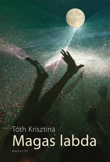 Tóth Krisztina - Magas labda [eKönyv: pdf, epub, mobi]