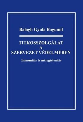 BALOGH GYULA BOGUMIL - Titkosszolgálat a szervezet védelmében [eKönyv: epub, mobi]
