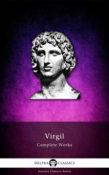 Virgil - Delphi Complete Works of Virgil (Illustrated) [eKönyv: epub, mobi]