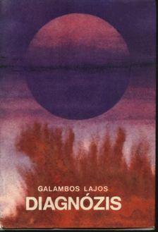 GALAMBOS LAJOS - Diagnózis [antikvár]