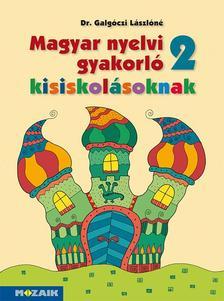 Dr. Galgóczi Lászlóné - MS-2506U Magyar nyelvi gyakorló kisiskolásoknak 2.o.