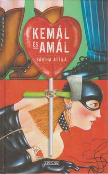 Sántha Attila - Kemál és Amál [antikvár]