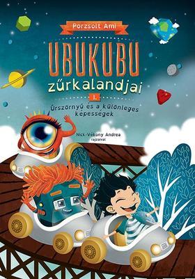 Ubukubu Zűrkalandjai 1. - Űrszörnyű és a különleges képességek