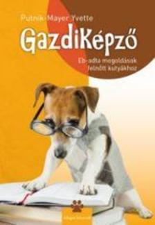 Putnik-Mayer Yvette - GAZDIKÉPZŐ - Ebadta megoldások felnőtt kutyákhoz