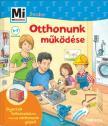 Martin Stiefenhofer - Mi MICSODA Junior - Otthonunk működése